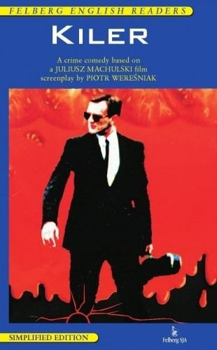 Okładka książki Kiler. A crime comedy based on a Juliusz Machulski film
