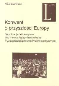 Okładka książki Konwent o przyszłości Europy
