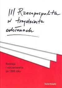 Okładka książki III Rzeczpospolita w trzydziestu odsłonach