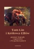 Tam Lin i królowa elfów. Prastare podania, legendy i opowieści z wysp brytyjskich