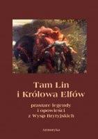 Okładka książki Tam Lin i królowa elfów. Prastare podania, legendy i opowieści z wysp brytyjskich