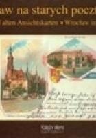 Wrocław na starych pocztówkach