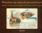 Okładka książki Wrocław na starych pocztówkach