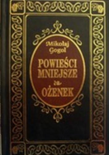 Okładka książki Powieści Mniejsze; Ożenek