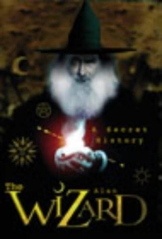 Okładka książki Wizard, The: A Secret History