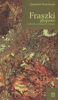 Okładka książki Fraszki głupawe o ludziach zwierzętach i Polakach