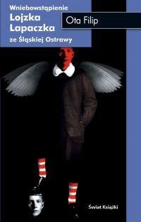 Okładka książki Wniebowstąpienie Lojzka Lapaczka ze śląskiej Ostrawy