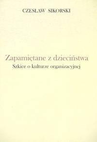 Okładka książki zapamiętane z dzieciństwa Szkice o kulturze organizacyjnej