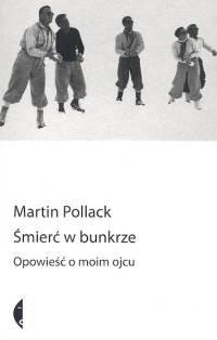 Okładka książki Śmierć w bunkrze. Opowieść o moim ojcu