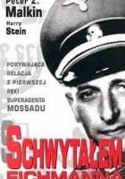 Schwytałem Eichmanna