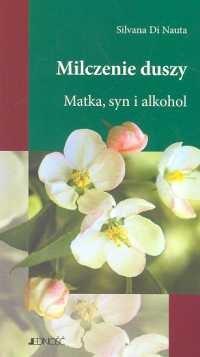 Okładka książki Milczenie duszy. Matka syn i alkohol