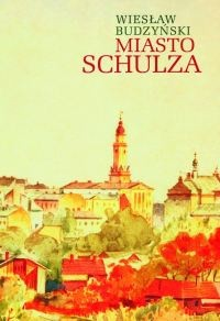 Okładka książki Miasto Schulza