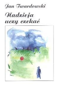 Okładka książki Nadzieja uczy czekać