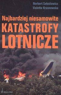 Okładka książki Najbardziej niesamowite katastrofy lotnicze