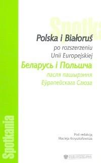 Okładka książki Polska i Białoruś po rozszerzeniu UE