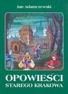 Okładka książki Opowieści starego Krakowa