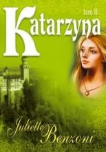 Katarzyna 2 - Juliette Benzoni