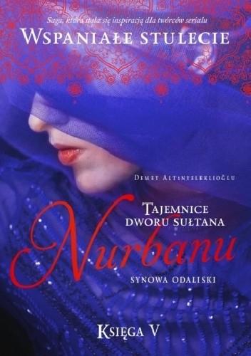Okładka książki Nurbanu. Synowa odaliski. Tom 1