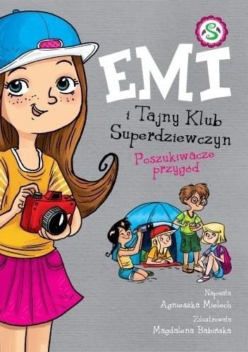 Okładka książki Emi i Tajny Klub Superdziewczyn. Poszukiwacze przygód