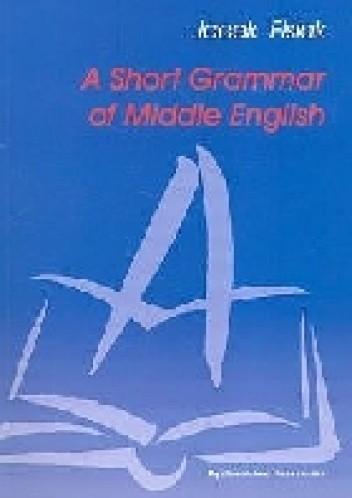 Okładka książki A Short Grammar of Middle English