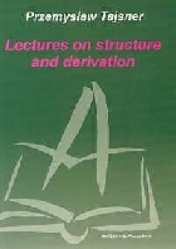 Okładka książki Lectures on structure and derivation