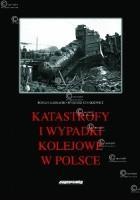 Katastrofy i wypadki kolejowe w Polsce