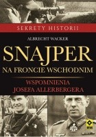 Snajper na froncie wschodnim. Wspomnienia Seppa Allerbergera