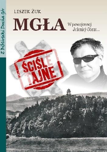 Okładka książki Mgła. W powojennej Jeleniej Górze…