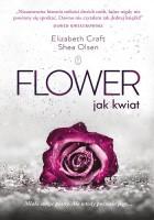 Flower. Jak kwiat