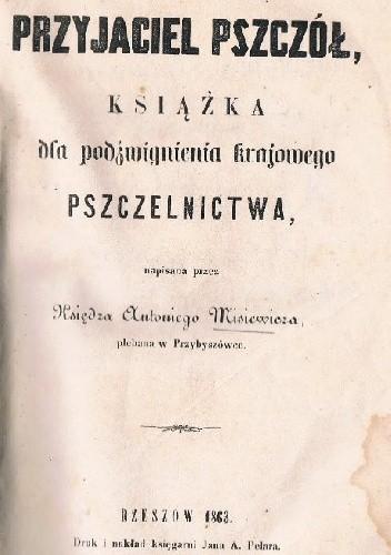 Okładka książki PRZYJACIEL  PSZCZÓŁ Książka dla podźwignienia krajowego Pszczelnictwa