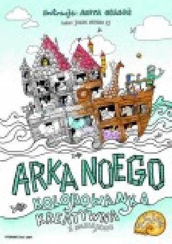 Okładka książki Arka Noego. Kolorowanka kreatywna z naklejkami