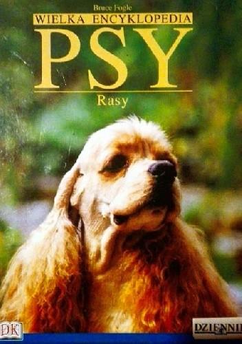 Okładka książki Wielka Encyklopedia Psy 12. Rasy