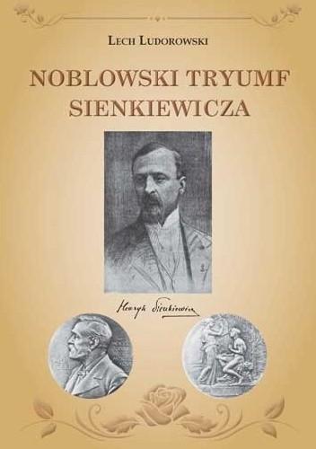 Okładka książki Noblowski tryumf Sienkiewicza