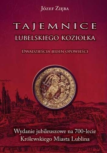 Okładka książki Tajemnice lubelskiego koziołka. Dwadzieścia jeden opowieści.