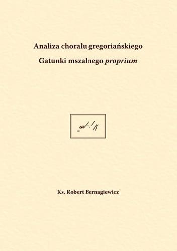 Okładka książki Analiza chorału gregoriańskiego. Gatunki mszalnego proprium