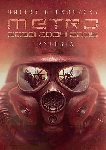 Okładka książki Metro 2033 2034 2035. Trylogia