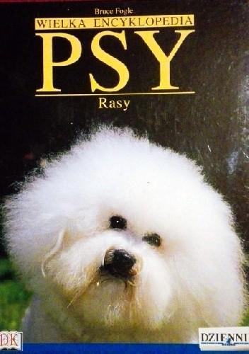 Okładka książki Wielka Encyklopedia Psy 14. Rasy