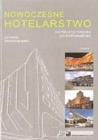 Nowoczesne hotelarstwo. Od projektowania do wyposażenia