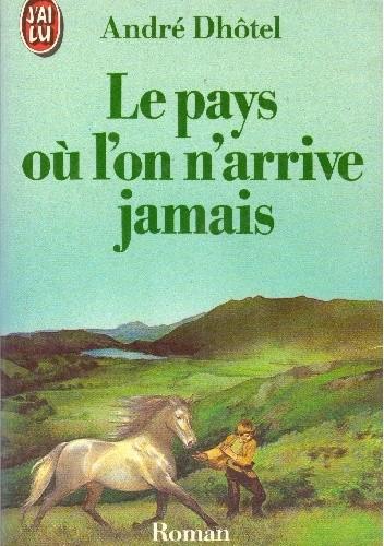 Okładka książki Le Pays où l'on n'arrive jamais