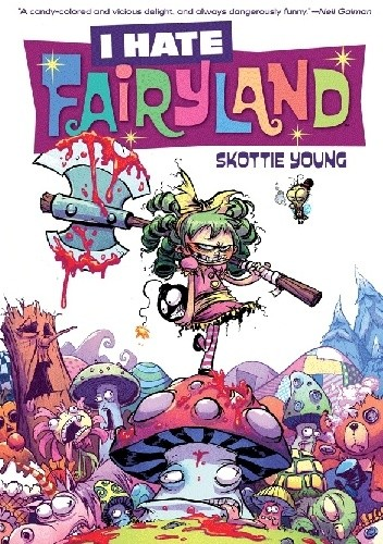 Okładka książki I Hate Fairyland, Vol. 1: Madly Ever After