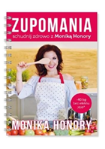 Zupomania Schudnij Zdrowo Z Monika Honory Monika Honory 4116111