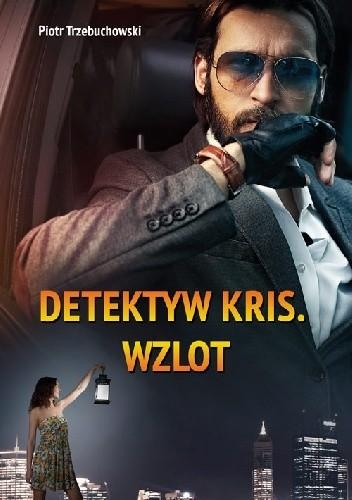 Okładka książki Detektyw Kris. Wzlot