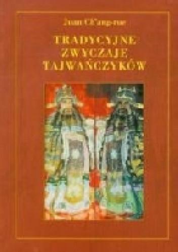 Okładka książki Tradycyjne zwyczaje Tajwańczyków