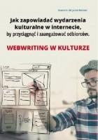 Jak zapowiadać wydarzenia kulturalne w internecie, by przyciągnąć i zaangażować odbiorców. Webwriting w kulturze.
