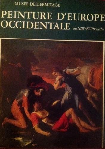 Okładka książki Musee de l`Ermitage Peinture d`Europe Occidentale des XIII -XVIII siecles