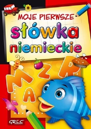 Okładka książki Moje pierwsze słówka niemieckie