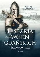 Historia wojen gdańskich - do 1466 roku.