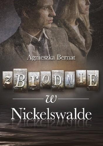 Okładka książki Zbrodnie w Nickelswalde