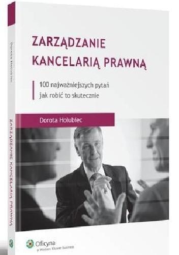 Okładka książki Zarządzanie kancelarią prawną. 100 najważniejszych pytań jak robić to skutecznie