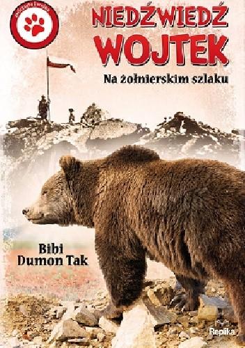 Okładka książki Niedźwiedź Wojtek.Na żołnierskim szlaku,
